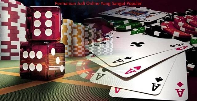 Permainan Judi Online Yang Sangat Populer