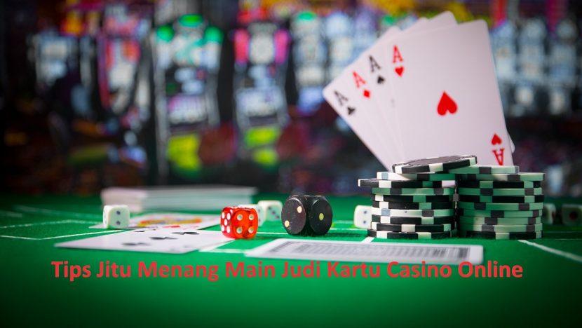 Tips Jitu Menang Main Judi Kartu Casino Online