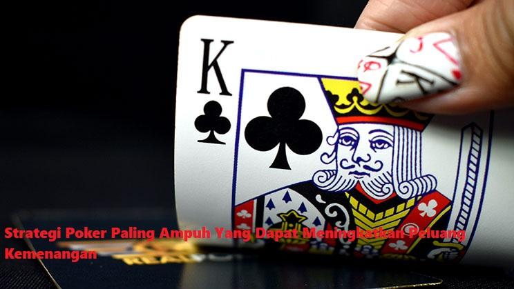 Strategi Poker Paling Ampuh